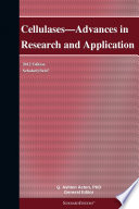 Cellulases   Advances in Research and Application  2012 Edition