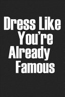 Dress Like You re Already Famous