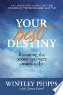 """""""Your Best Destiny: Becoming the Person You Were Created to Be"""" by Wintley Phipps, James Lund"""