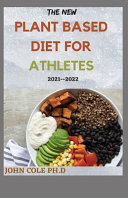 The New Plant Based Diet for Athletes 2021  2022