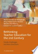 Rethinking Teacher Education for the 21st Century