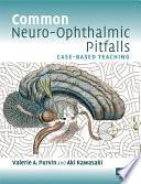 Common Neuro Ophthalmic Pitfalls