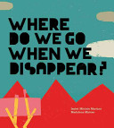 Where Do We Go When We Disappear  Book PDF