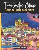 Fantastic Cities - Adult Coloring Book Cities - Vol 2