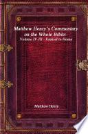 Matthew HenryÕs Commentary on the Whole Bible: Volume IV-III - Ezekiel to Hosea