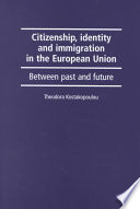 Citizenship, Identity, and Immigration in the European Union