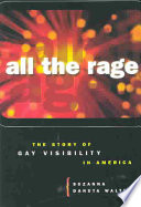 All the Rage  : The Story of Gay Visibility in America