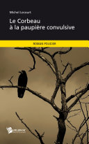 Le Corbeau à la paupière convulsive