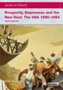 Access to History  Prosperity  Depression and the New Deal  The USA 1890 1954 4th Ed