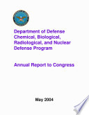 Department Of Defense Chemical Biological Radiological And Nuclear Defense Program Annual Report To Congress 2004