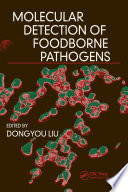 """Molecular Detection of Foodborne Pathogens"" by Dongyou Liu"
