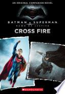 Batman V Superman: Dawn of Justice: Cross Fire