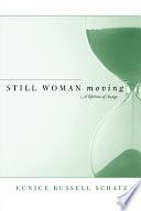 Still Woman Moving