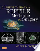 Current Therapy In Reptile Medicine And Surgery E Book