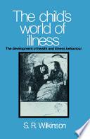The Child s World of Illness Book