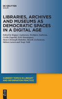 Libraries  Archives and Museums as Democratic Spaces in a Digital Age