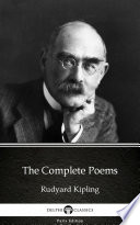 The Complete Poems By Rudyard Kipling Delphi Classics Illustrated