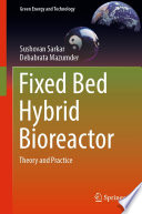 Fixed Bed Hybrid Bioreactor