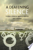 A Deafening Silence  : Hidden Violence Against Women and Children