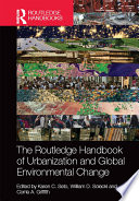 The Routledge Handbook of Urbanization and Global Environmental Change