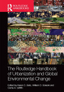 The Routledge Handbook of Urbanization and Global Environmental Change