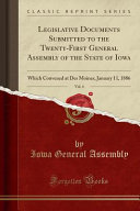 Legislative Documents Submitted To The Twenty First General Assembly Of The State Of Iowa Vol 4