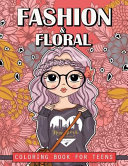 Fashion and Floral Coloring Book for Teens