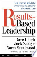 """""""Results-Based Leadership"""" by David Ulrich, Jack Zenger, Norman Smallwood"""
