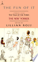 The Fun of It  : Stories from The Talk of the Town