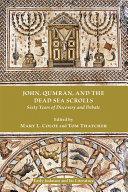 John  Qumran  and the Dead Sea Scrolls