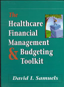 The Healthcare Financial Management and Budgeting Toolkit Book PDF