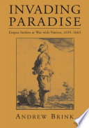 Invading Paradise  : Esopus Settlers at War with Natives, 1659, 1663