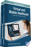 """Virtual and Mobile Healthcare: Breakthroughs in Research and Practice: Breakthroughs in Research and Practice"" by Management Association, Information Resources"