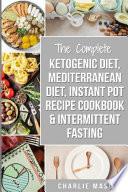 Ketogenic Diet  Mediterranean Diet  Instant Pot Recipe Cookbook   Intermittent Fasting