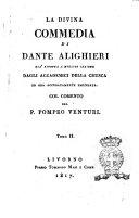 La Divina Commedia di Dante Alighieri già ridotta a migliore lezione dagli accademici della Crusca ed ora accuratamente emendata. Col comento del P. Pompeo Venturi
