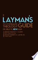 The Layman s Guide to Systematic Theology