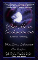 Blue Moon Enchantment (Once In A Blue Moon Series)
