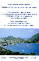 Contribution française à la connaissance géographique des Antilles et de l'Atlantique au sud des Açores