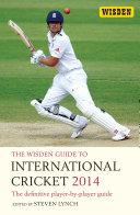 The Wisden Guide to International Cricket 2014 Book