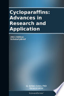 Cycloparaffins: Advances in Research and Application: 2011 Edition