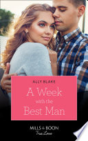 A Week With The Best Man Mills Boon True Love