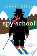 """""""Spy Ski School"""" by Stuart Gibbs"""