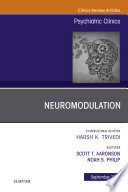 Neuromodulation  An Issue of Psychiatric Clinics of North America E Book Book