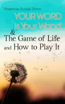 Your Word is Your Wand & The Game of Life and How to Play It