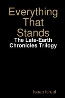 Pdf Everything That Stands: The Late-Earth Chronicles Trilogy