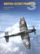 British Secret Projects 3  Fighters 1935 1950