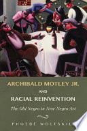 Archibald Motley Jr  and Racial Reinvention