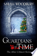 Guardians of Time  After Cilmeri Series Book 9