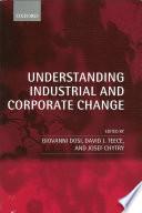 Understanding Industrial And Corporate Change