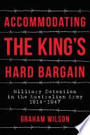 Accommodating the King s Hard Bargain